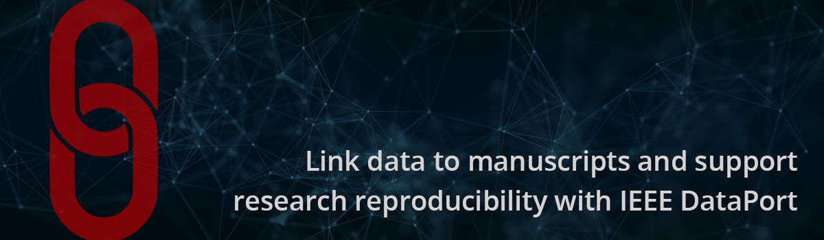 Link manuscripts to data and support research reproducibility with IEEE DataPort